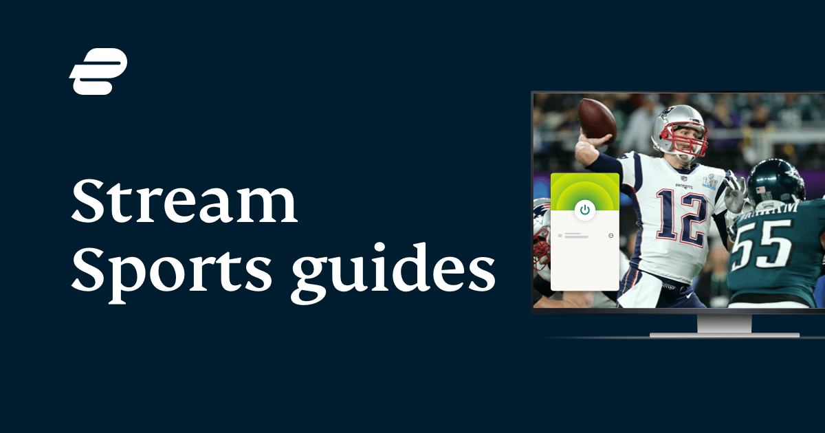 How to Stream Live Sports With a VPN | Full 2021 Sports Guide