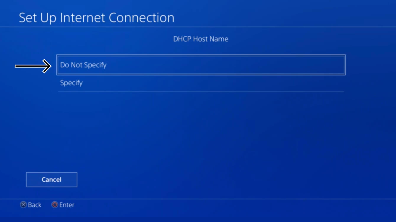 """Select """"Do Not Specify"""" for DHCP Host Name."""