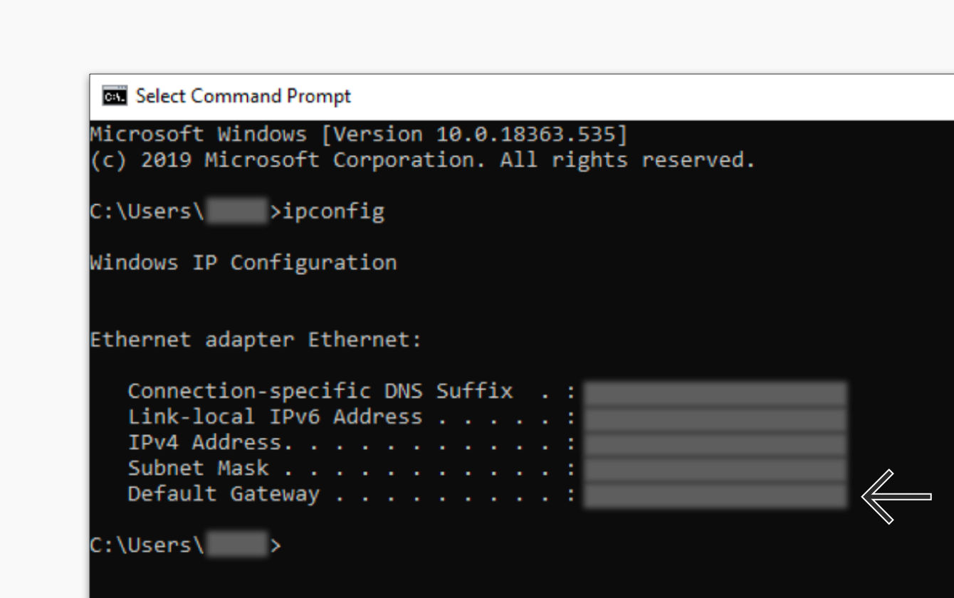 The default gateway will be shown in the Command Prompt.
